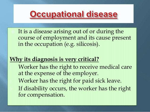 Some diseases are not specially caused by exposures on job, but they are aggravated by occupational stressors.  so it can...
