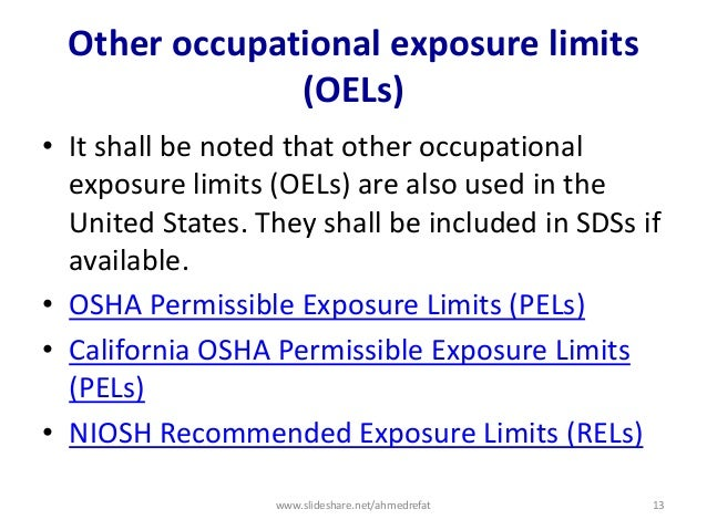 Other occupational exposure limits (OELs) • It shall be noted that other occupational exposure limits (OELs) are also used...