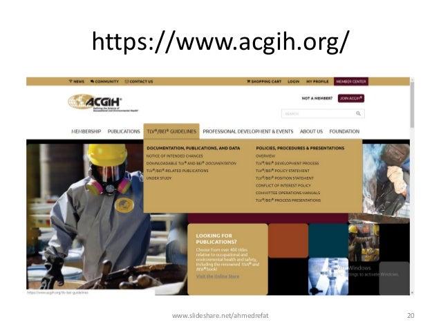 https://www.acgih.org/ www.slideshare.net/ahmedrefat 20