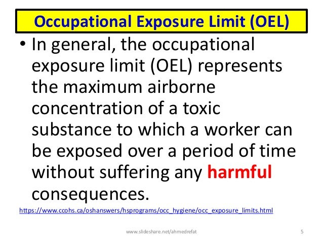 Occupational Exposure Limit (OEL) • In general, the occupational exposure limit (OEL) represents the maximum airborne conc...