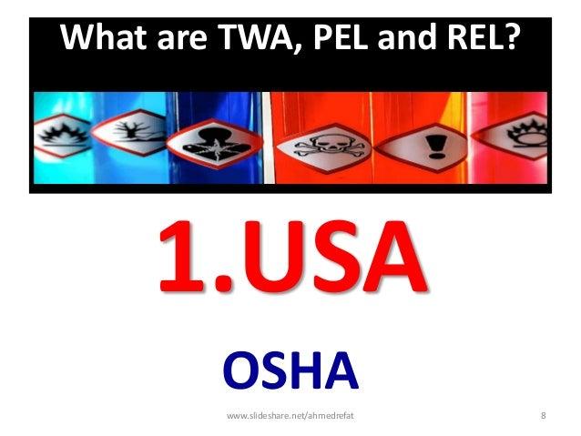 What are TWA, PEL and REL? 1.USA OSHA www.slideshare.net/ahmedrefat 8