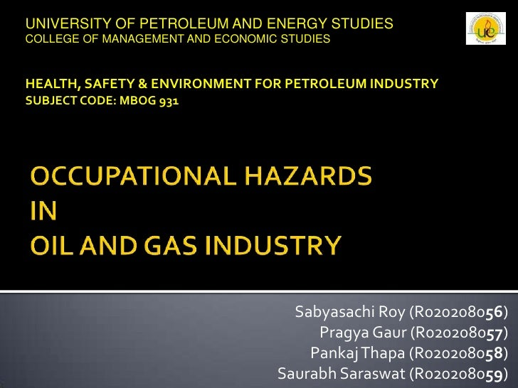 UNIVERSITY OF PETROLEUM AND ENERGY STUDIES<br />COLLEGE OF MANAGEMENT AND ECONOMIC STUDIES<br />HEALTH, SAFETY & ENVIRONME...