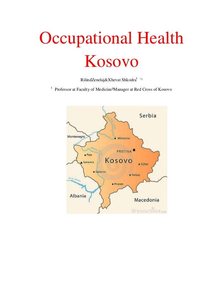 Occupational Health     Kosovo                RilindZenelaj&Xhevat Shkodraˡ '² ˡ Professor at Faculty of Medicine²Manager ...