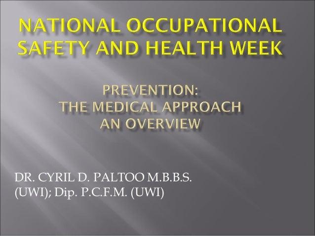 DR. CYRIL D. PALTOO M.B.B.S.(UWI); Dip. P.C.F.M. (UWI)