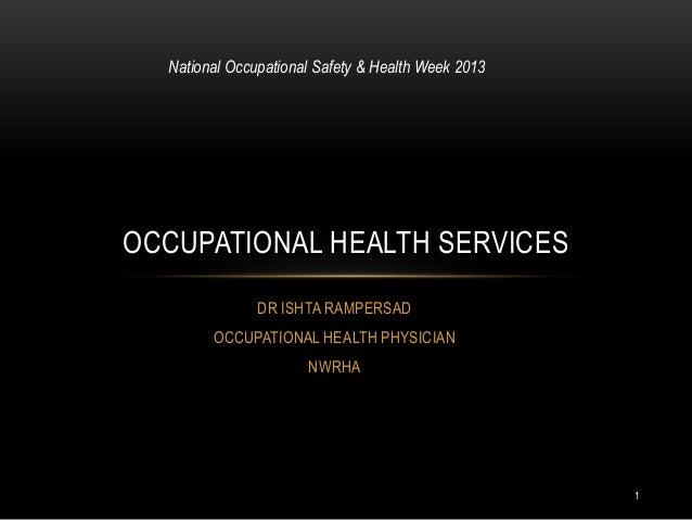 1DR ISHTA RAMPERSADOCCUPATIONAL HEALTH PHYSICIANNWRHAOCCUPATIONAL HEALTH SERVICESNational Occupational Safety & Health Wee...