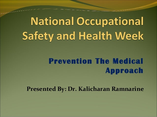 Prevention The MedicalApproachPresented By: Dr. Kalicharan Ramnarine
