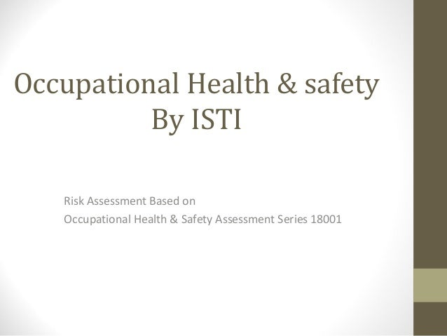 Occupational Health & safety By ISTI Risk Assessment Based on Occupational Health & Safety Assessment Series 18001