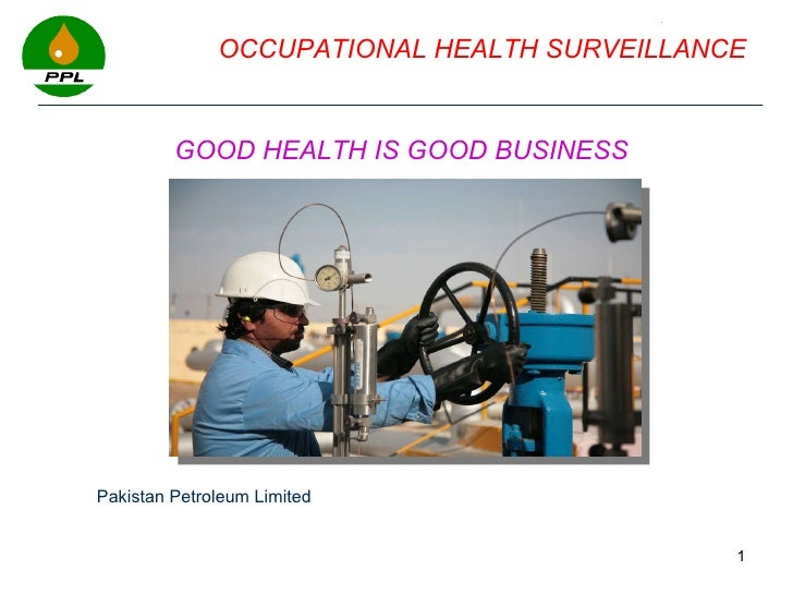 page  OCCUPATIONAL HEALTH SURVEILLANCE  GOOD HEALTH IS GOOD BUSINESS Pakistan Petroleum Limited