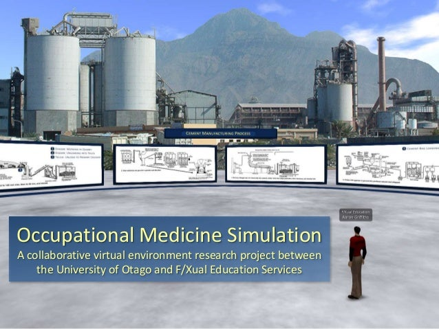 Occupational Medicine Simulation A collaborative virtual environment research project between the University of Otago and ...