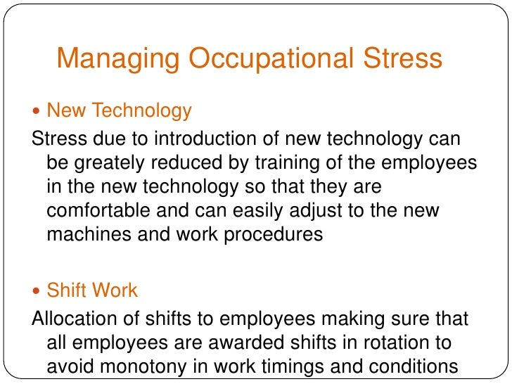 occupational stress ' occupational stress is stress related to one's job occupational stress often stems from unexpected responsibilities and pressures that do not align with a person's knowledge, skills, or expectations, inhibiting one's ability to cope.
