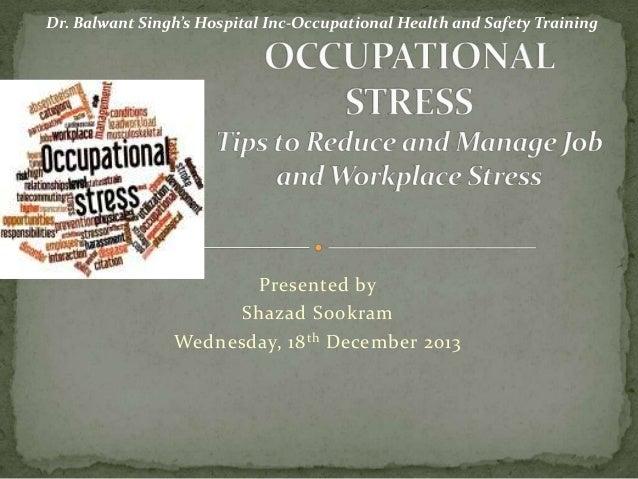 Dr. Balwant Singh's Hospital Inc-Occupational Health and Safety Training  Presented by Shazad Sookram Wednesday, 18 th Dec...