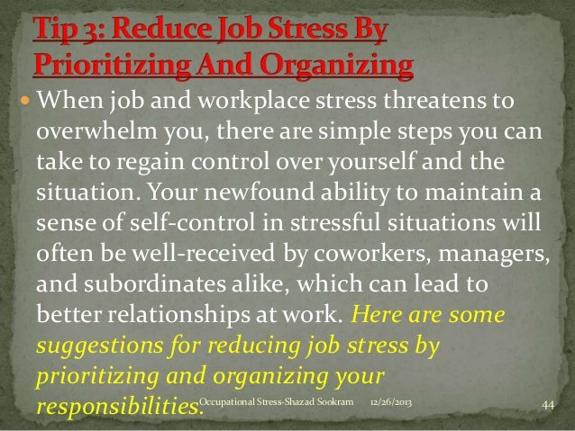 causes of occupational stress Nearly everyone agrees that job stress results from the interaction of the worker  and the conditions of work.