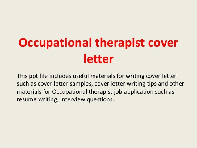 Occupational Therapist Cover Letter This Ppt File Includes Useful Materials For Writing Such As Sample