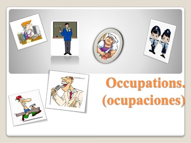 Occupations. (ocupaciones)