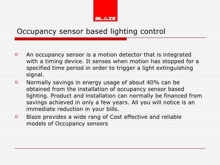 Occupancy sensor based lighting control <ul><li>An occupancy sensor is a motion detector that is integrated with a timing ...
