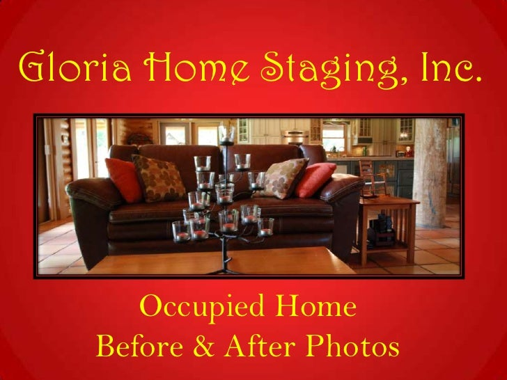 Gloria Home Staging, Inc.<br />Occupied Home<br />Before & After Photos<br />