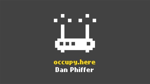 occupy.hereDan Phiffer