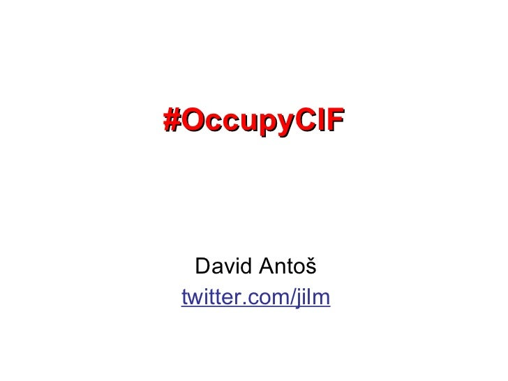 #OccupyCIF David Antoš twitter.com/jilm