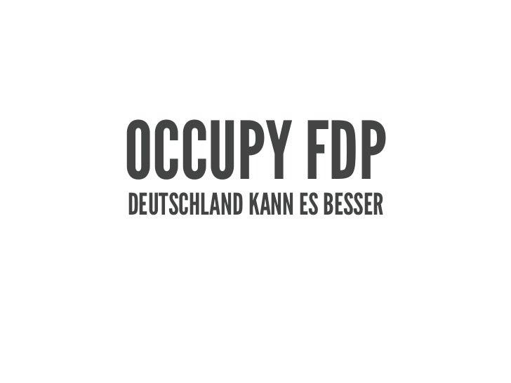 OCCUPY FDPDEUTSCHLAND KANN ES BESSER