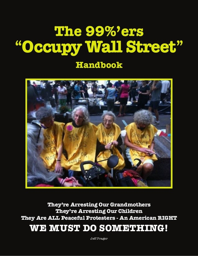 """The 99%'ers """"Occupy Wall Street"""" Handbook They're Arresting Our Grandmothers They're Arresting Our Children They Are ALL P..."""