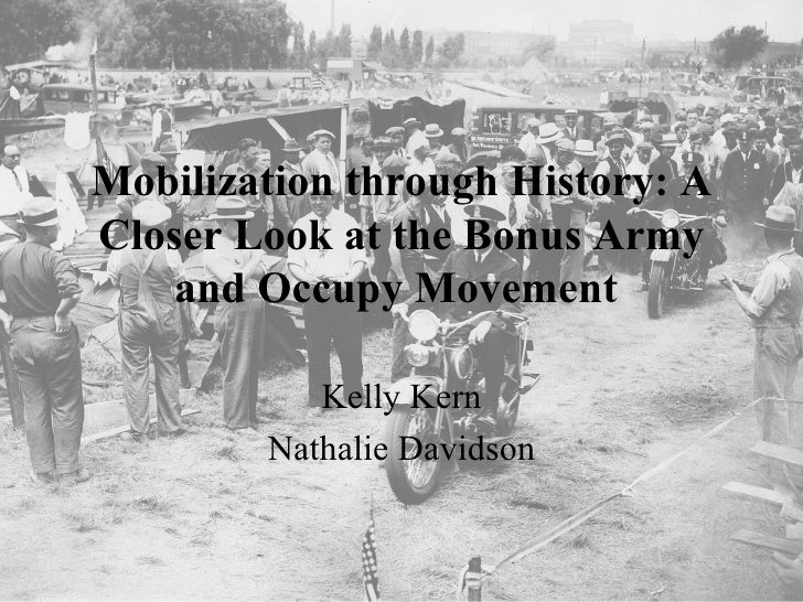 Mobilization through History: ACloser Look at the Bonus Army    and Occupy Movement           Kelly Kern        Nathalie D...