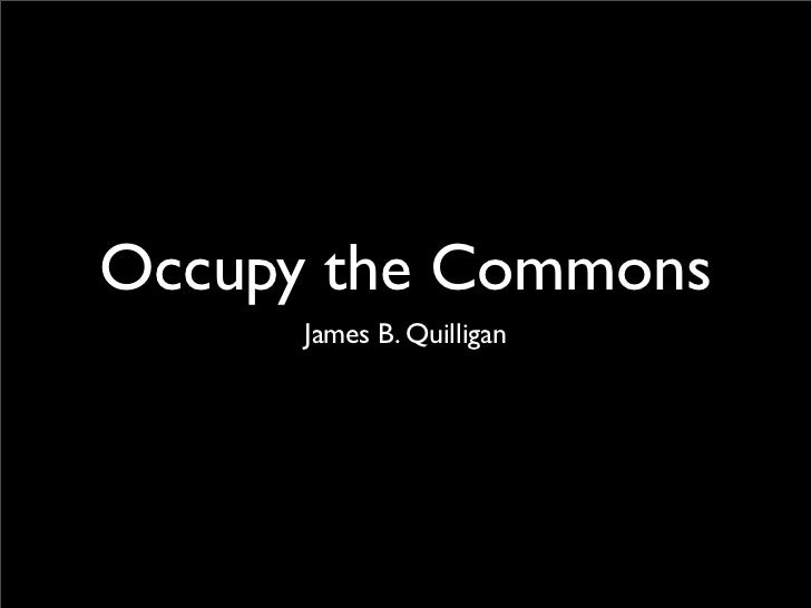 Occupy the Commons      James B. Quilligan