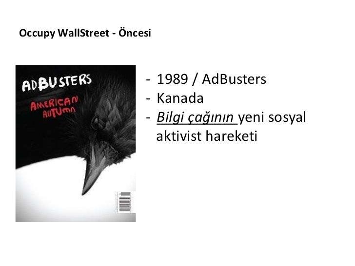 Occupy WallStreet - Öncesi                        - 1989 / AdBusters                        - Kanada                      ...