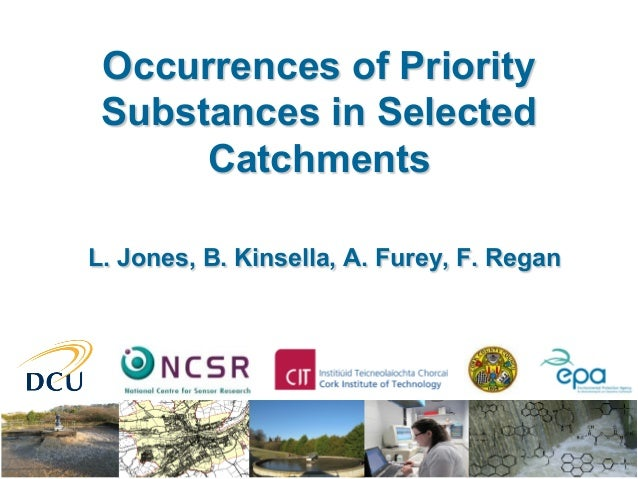 Occurrences of Priority Substances in Selected Catchments L. Jones, B. Kinsella, A. Furey, F. Regan