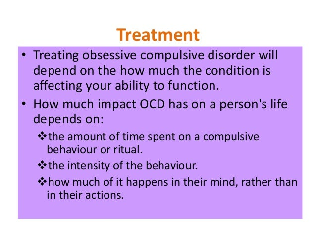 obsessive compulsive disorder ocd causes and treatments Obsessive-compulsive disorder (ocd) is a common anxiety disorder that affects about 1 to 2% of the population as its name implies, the symptoms of ocd involve obsessions that lead to compulsions obsessions are recurrent and persistent ideas, thoughts, images, or impulses that may cause a great deal of anxiety or distress.