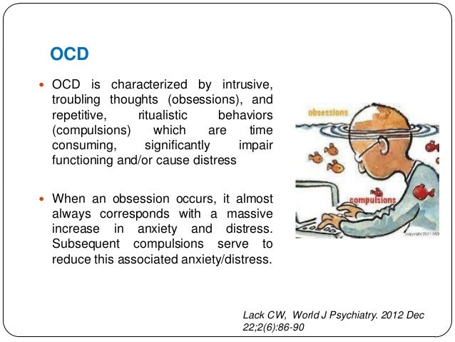 a description of ocd Obsessive-compulsive disorder (ocd) is an increasingly common, somewhat uncomfortable mental condition that comes in a number of shapes and sizes.