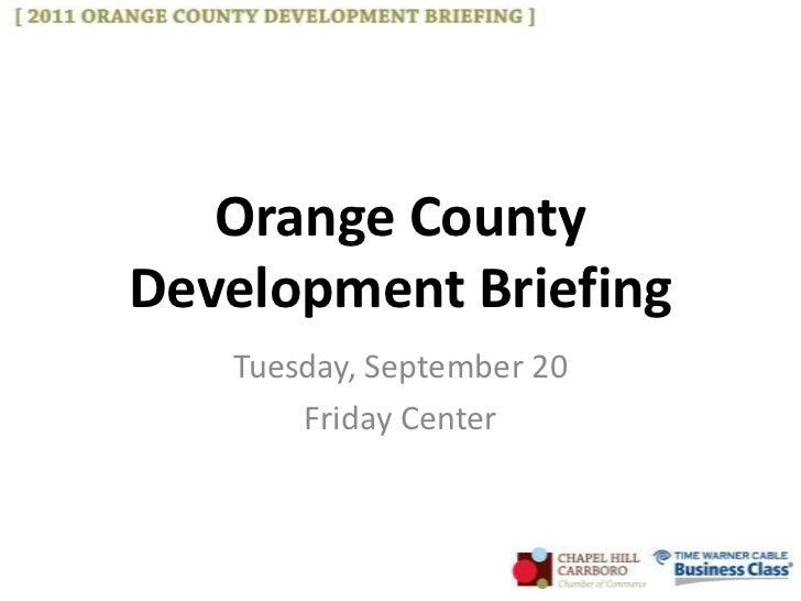 Orange CountyDevelopment Briefing   Tuesday, September 20       Friday Center