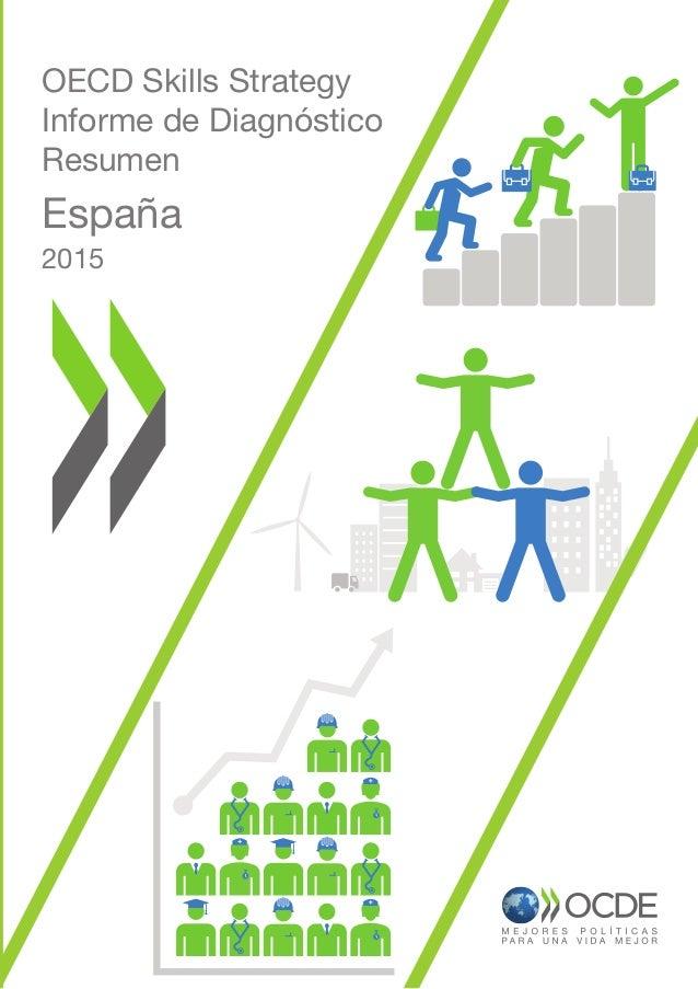 OECD Skills Strategy Informe de Diagnóstico Resumen España 2015 OECD Skills Strategy Informe de Diagnóstico Resumen España...