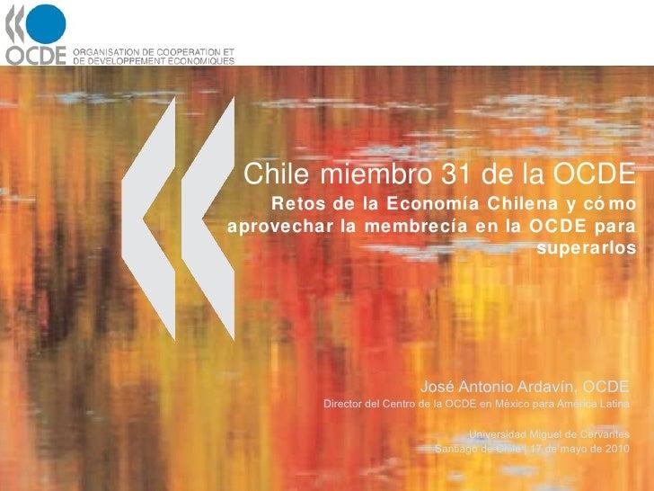 Chile   miembro 31 de la OCDE Retos de la Economía Chilena y cómo aprovechar la membrecía en la OCDE para superarlos José ...