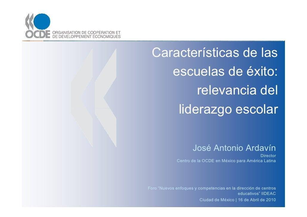 Características de las     escuelas de éxito:          relevancia del      liderazgo escolar                        José A...