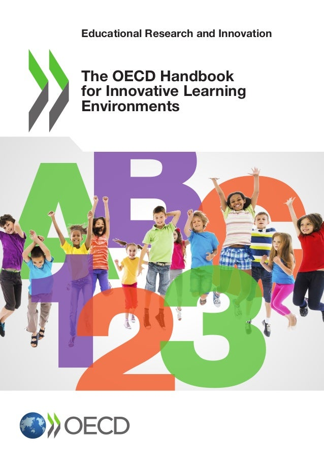 The OECD Handbook for Innovative Learning Environments Educational Research and Innovation