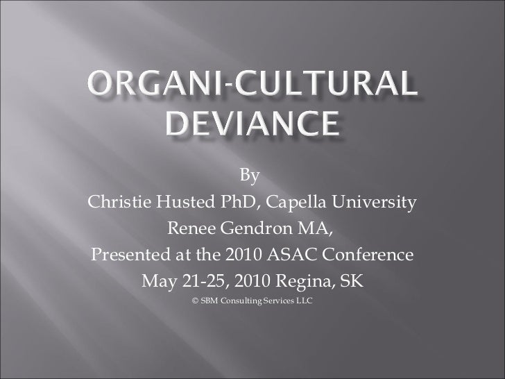 ByChristie Husted PhD, Capella University          Renee Gendron MA,Presented at the 2010 ASAC Conference       May 21-25,...