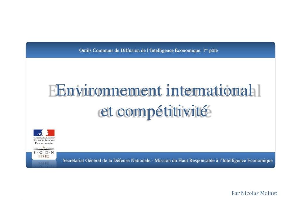 Outils Communs de Diffusion de l'Intelligence Economique: 1er pôle     Environnement international       et compétitivité ...