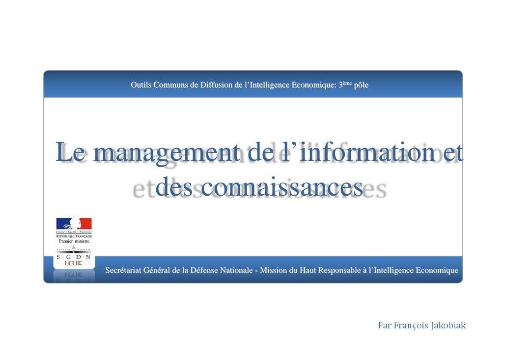 Outils Communs de Diffusion de l'Intelligence Economique: 3ème pôle     Le management de l'information et        des conna...