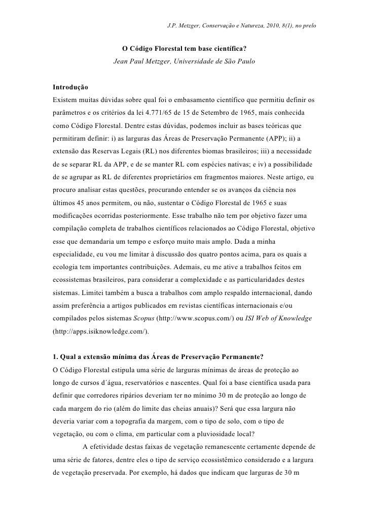 J.P. Metzger, Conservação e Natureza, 2010, 8(1), no prelo                          O Código Florestal tem base científica...