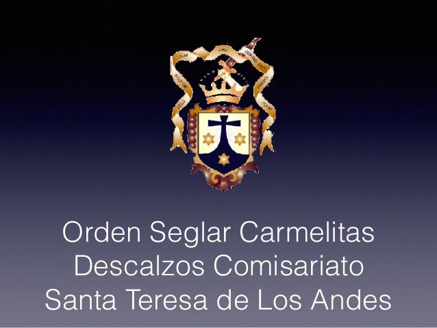 Orden Seglar Carmelitas Descalzos Comisariato Santa Teresa de Los Andes