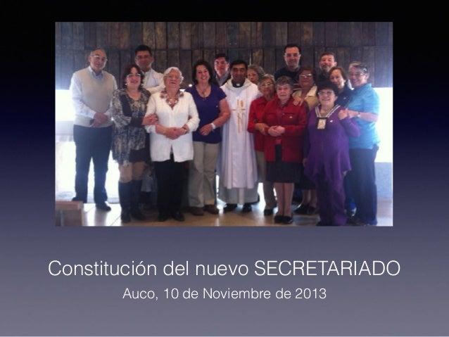 Constitución del nuevo SECRETARIADO Auco, 10 de Noviembre de 2013