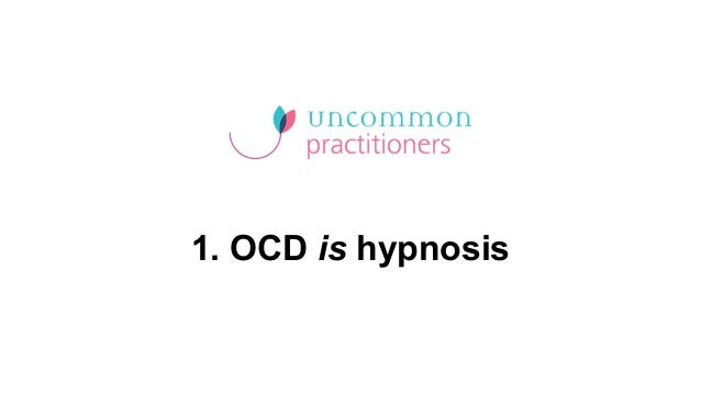 3 Vital Reasons Why I Use Hypnosis For Treating OCD - And ...