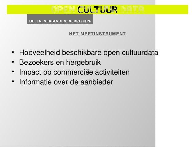 HOEVEELHEID BESCHIKBARE OPEN CULTUURDATA• Hoeveel metadata records zijn open beschikbaar?  – Hoe omvangrijk is de gehele c...