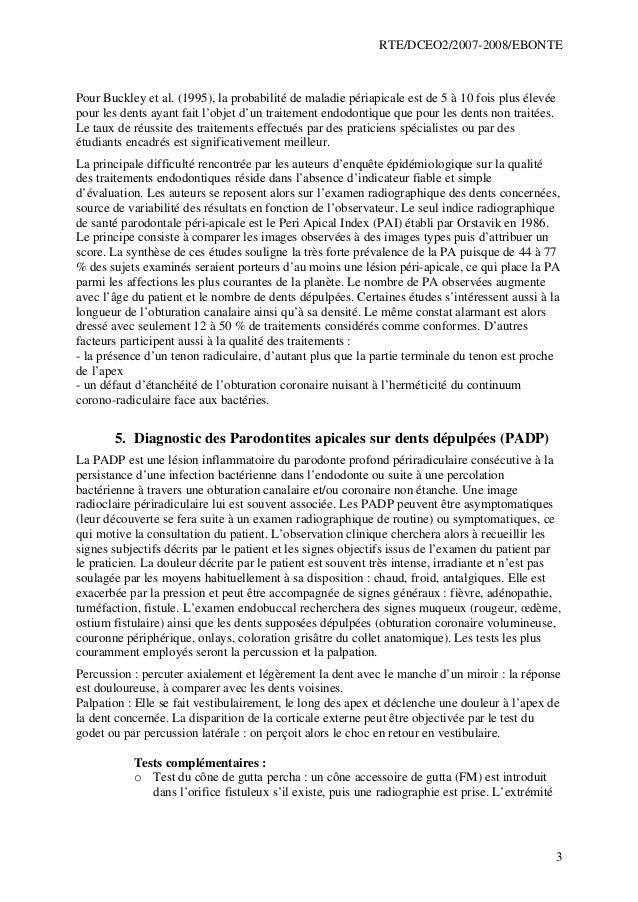 RTE/DCEO2/2007-2008/EBONTE 3 Pour Buckley et al. (1995), la probabilité de maladie périapicale est de 5 à 10 fois plus éle...