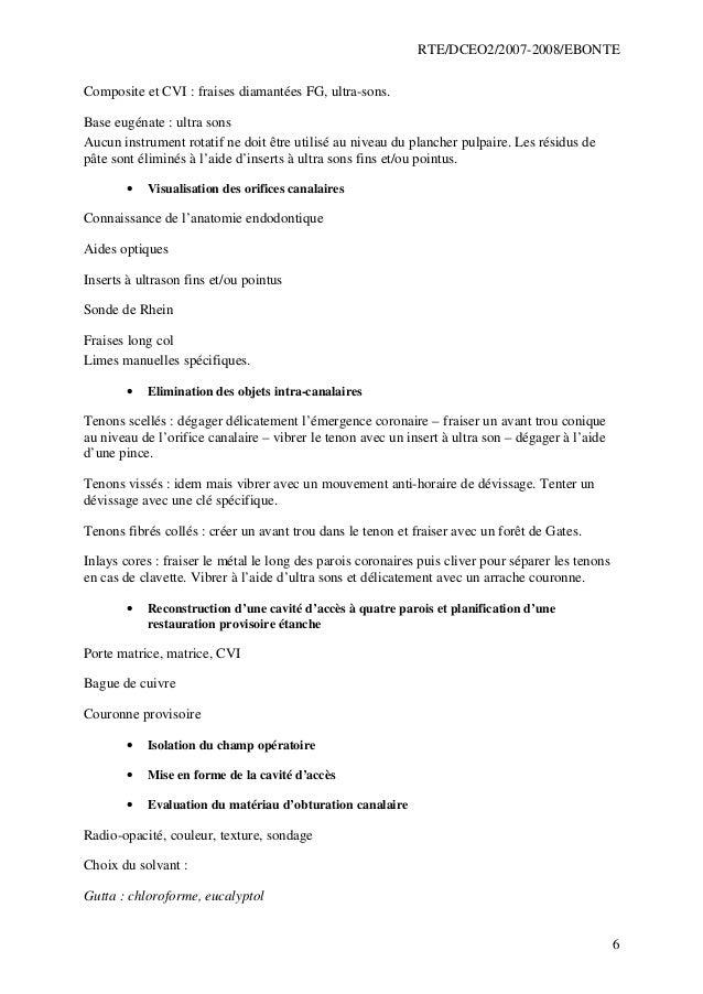 RTE/DCEO2/2007-2008/EBONTE 6 Composite et CVI : fraises diamantées FG, ultra-sons. Base eugénate : ultra sons Aucun instru...