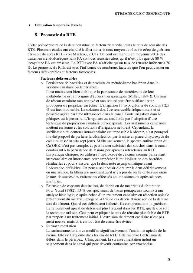RTE/DCEO2/2007-2008/EBONTE 8 • Obturation temporaire étanche 8. Pronostic du RTE L'état préopératoire de la dent constitue...