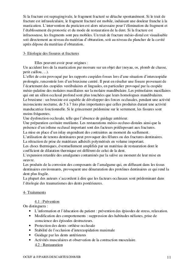 OCE/F & F/PARIS DESCARTES/2008/EB 11 Si la fracture est supragingivale, le fragment fracturé se détache spontanément. Si l...