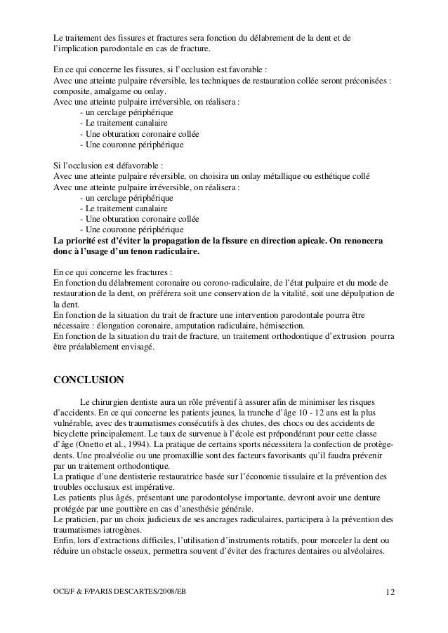 OCE/F & F/PARIS DESCARTES/2008/EB 12 Le traitement des fissures et fractures sera fonction du délabrement de la dent et de...