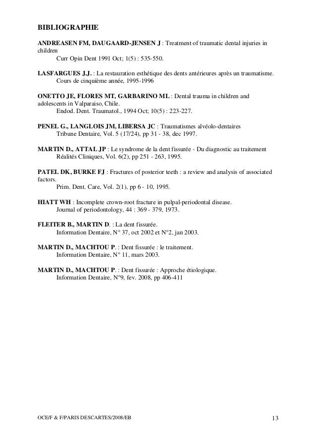 OCE/F & F/PARIS DESCARTES/2008/EB 13 BIBLIOGRAPHIE ANDREASEN FM, DAUGAARD-JENSEN J : Treatment of traumatic dental injurie...