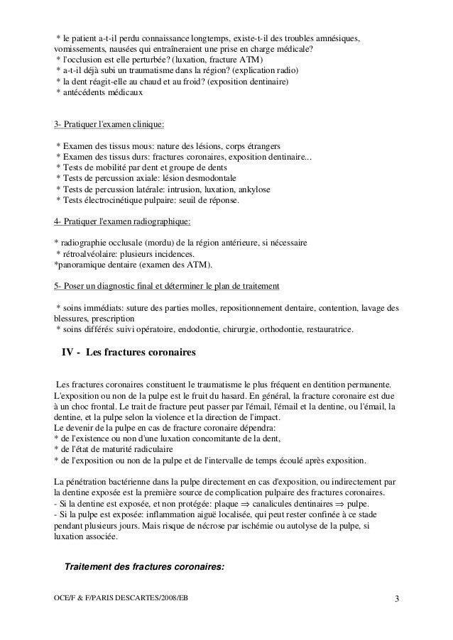 OCE/F & F/PARIS DESCARTES/2008/EB 3 * le patient a-t-il perdu connaissance longtemps, existe-t-il des troubles amnésiques,...